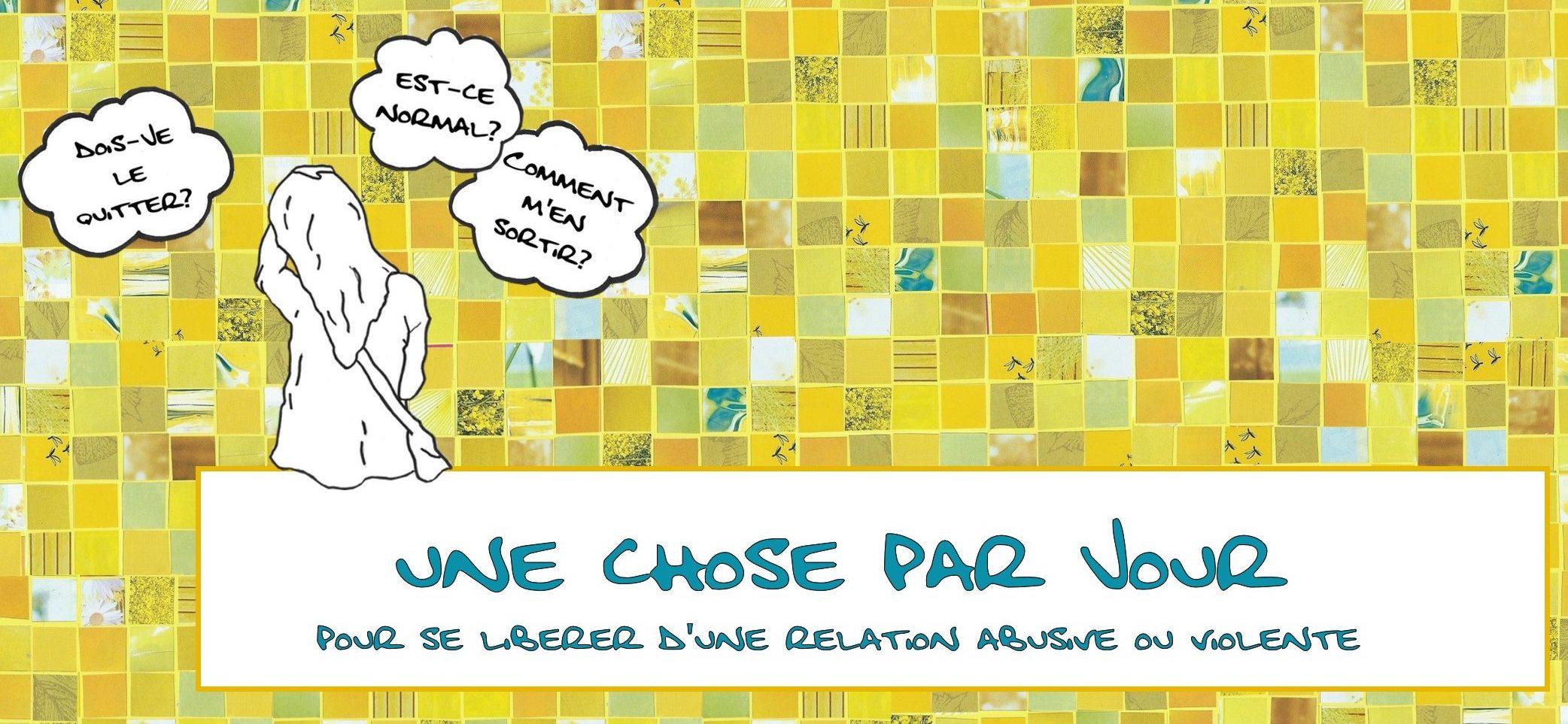 Logo Blog Une Chose Par Jour - 1CPJ - Pour se libérer d'une relation violente ou abusive - Articles de presse - Cabinet Social, Stéphanie LADEL