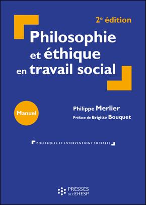 Philosophie et éthique en travail social - Philippe Merlier - Presses de l'EHESP - supervision analyse de la pratique